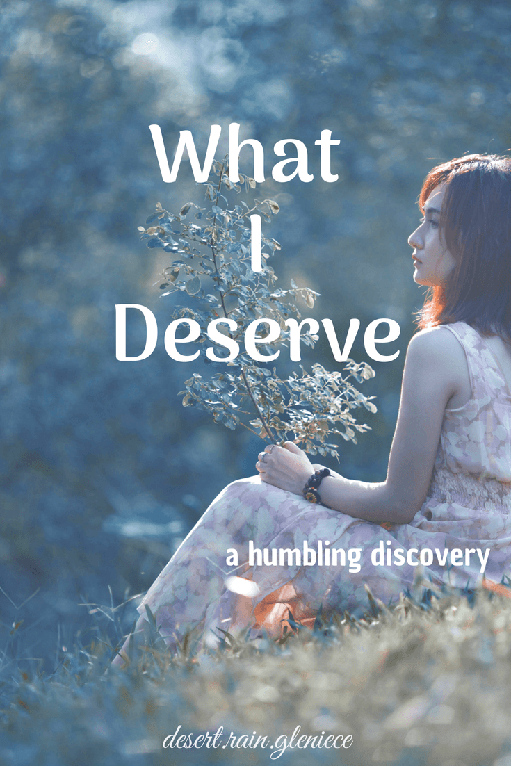 When we're young we think the world exists for our pleasure and there's nothing we don't deserve. But what does the Bible have to say about that? #deserve, #contentment, #attitudeadjustment, #humbleyourself