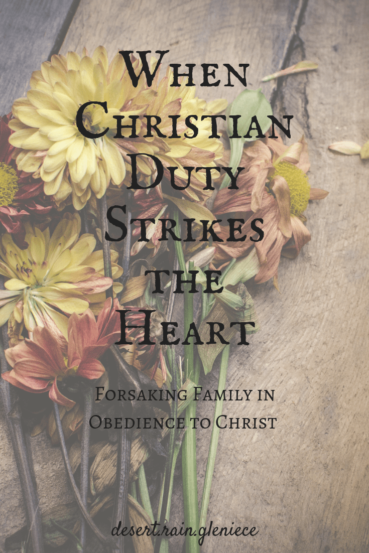 It hurts deeply when our Christian duty requires us to forsake our family for Christ. But we must never let our emotions keep us from obedience to God. #christianduty, #obedience, #God, #forsakefamilyforChrist, #loneliness