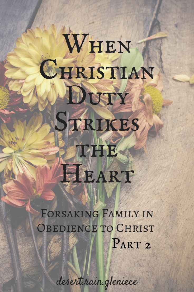 When Christian Duty Strikes the Heart ~ Forsaking Family in Obedience to Christ. Obeying God is not easy when it comes to errant family. You'll be accused of being intolerant and judgmental if you speak up. But godly love requires that you do. #truthnottolerance, #Christfirst, #obediencetoGod