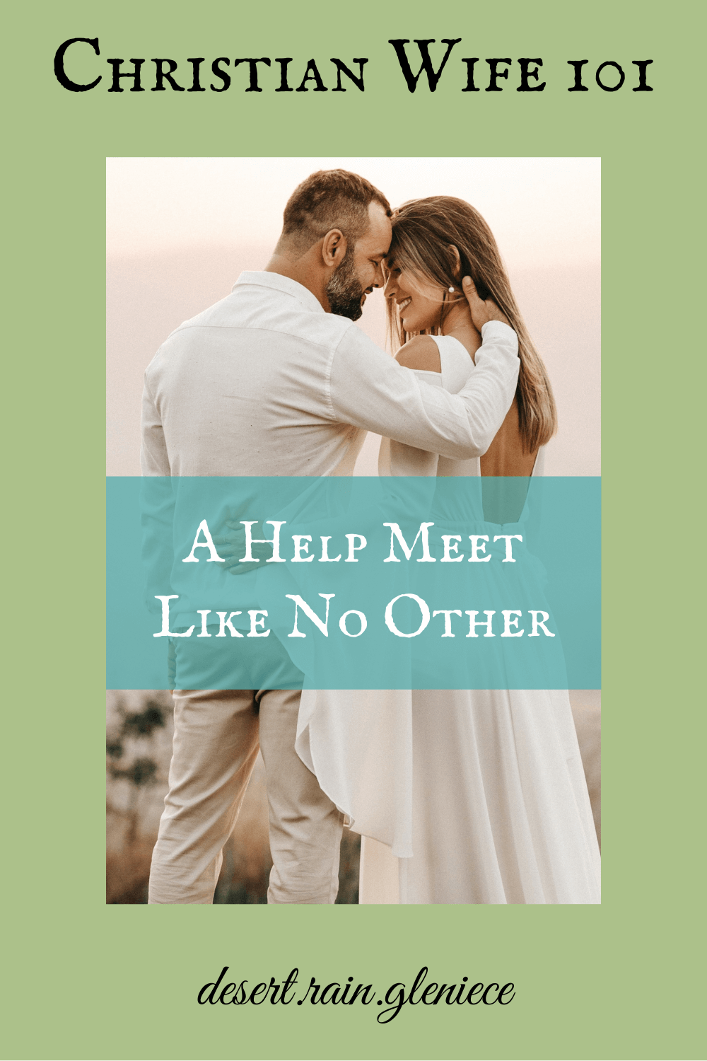 """Did you know that no one else can be your husband's """"help meet"""" but you? It's the most demanding yet rewarding role you'll ever have. Learn the meaning behind this word and why God calls you to be one. #christianwife101, #helpmeet, #marriage, #wordstudy"""